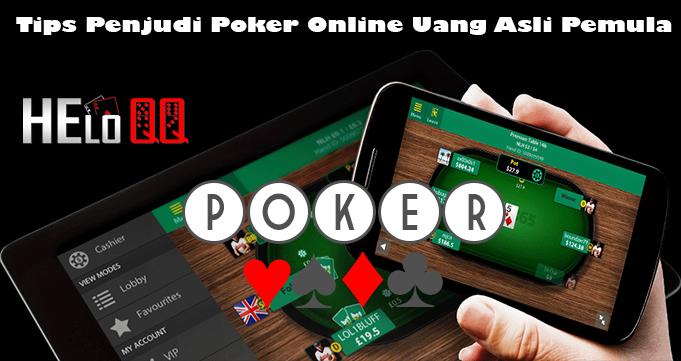Tips Penjudi Poker Online Uang Asli Pemula